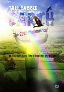 DVD cover for This Sacred Earth: The 2012 Phenomenon